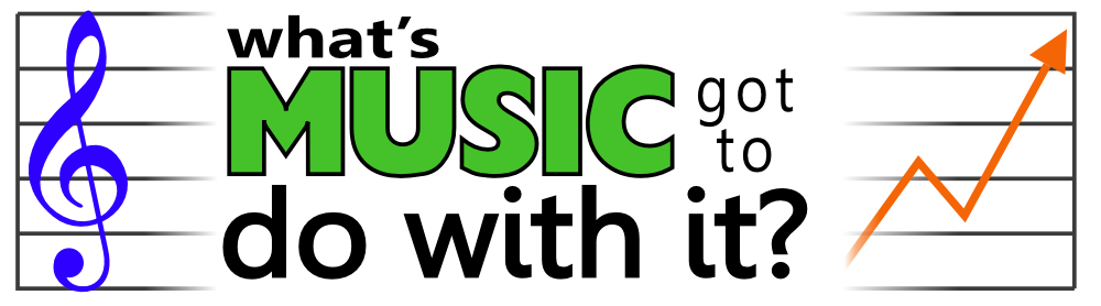 Whats Music Got To Do With It -